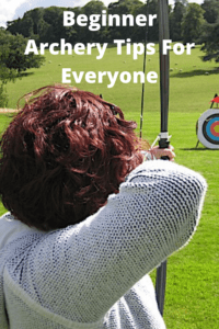 Beginner Archery Tips For Everyone